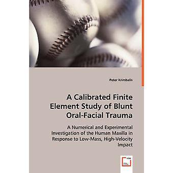 Um estudo de elementos finitos calibrado de traumatismo OralFacial por Krimbalis & Peter