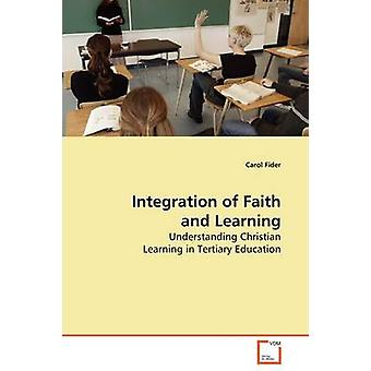 Integration of Faith and Learning by Fider & Carol