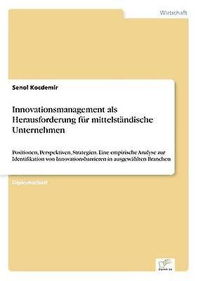 InnovationshommeageHommest als Herausfordecourirg fr mittelstndische UnternehHommes by Kocdemir & Senol