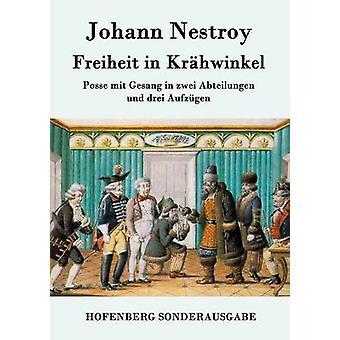 Freiheit in Krhwinkel by Johann Nestroy