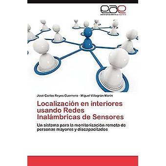 Localizacion En Interiores Usando Redes Inalambricas de Sensores by Reyes Guerrero & Jos Carlos