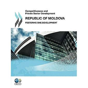 Competitiveness and Private Sector Development Competitiveness and Private Sector Development  Republic of Moldova 2011  Fostering SME Development by OECD Publishing
