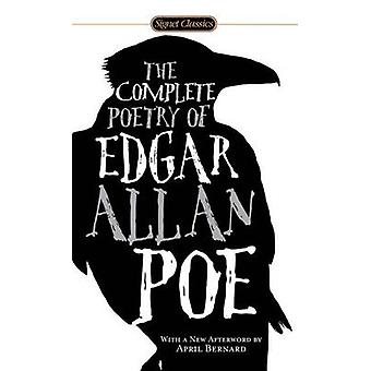 The Complete Poetry of Edgar Allan Poe (Reprinted edition) by Edgar A