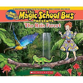 Magic School Bus Presents - The Rainforest - A Nonfiction Companion to