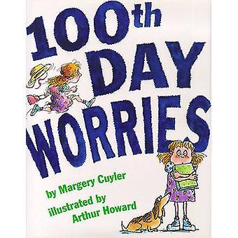 100th Day Worries by Margery Cuyler - Arthur Howard - 9780689829796 B