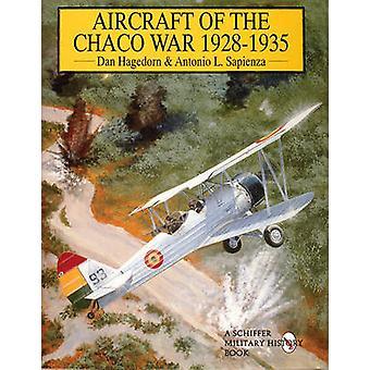 Aircraft of the Chaco War 1928-1935 by Dan Hagedorn - Antonio L. Sapi