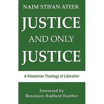 Justice and Only Justice by Naim Ateek - Herman Ruether - 97808834454