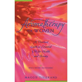 Aromatherapy for Women - A Practical Guide to Essential Oils for Healt