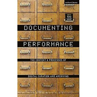 Documenting Performance - The Context and Processes of Digital Curatio