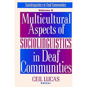 Multicultural Aspects of Sociolinguistics in Deaf Communities by C. L