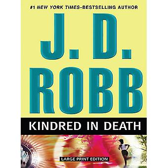Kindred in Death (large type edition) by J D Robb - 9781594133909 Book