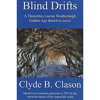 Blind Drifts by Clyde B Clason - 9781601870728 Book