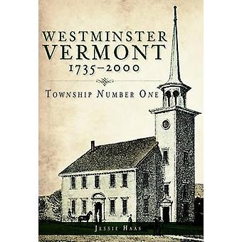 Westminster - Vermont - 1735-2000 - Township Number One by Jessie Haas