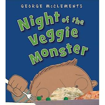 Night of the Veggie Monster by George McClements - 9781619631809 Book