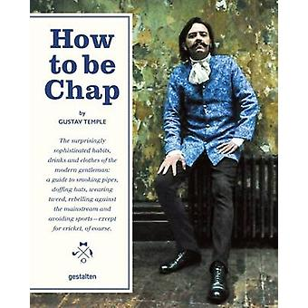 How to be Chap - The Surprisingly Sophisticated Habits - Drinks and Cl