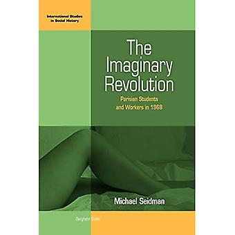 The Imaginary Revolution: Parisian Students and Workers in 1968 (Italian Politics)