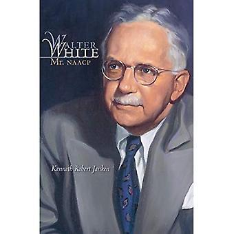 Walter White: Herra NAACP