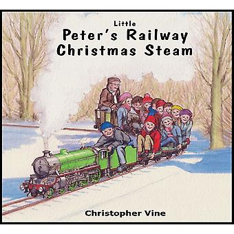 Peter's Railway Christmas Steam (Paperback) by Vine Christopher G.C.