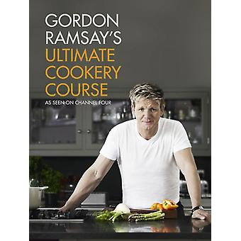 Gordon Ramsay's Ultimate Cookery Course (Hardcover) by Ramsay Gordon