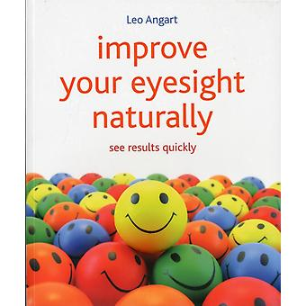 Improve Your Eyesight Naturally: see results quickly (Paperback) by Angart Leo
