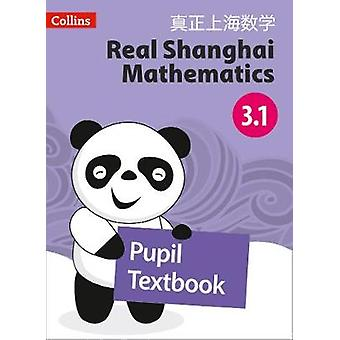 Real Shanghai Mathematics - Pupil Textbook 3.1 by Real Shanghai Mathe