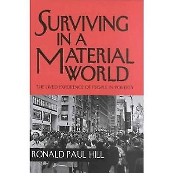 Surviving in a Material World - The Lived Experience of People in Pove