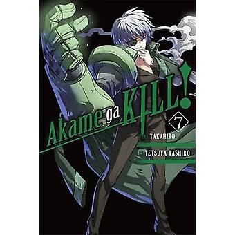 Akame Ga Kill! - Vol 7 by Takahiro - Tetsuya Tashiro - 9780316340090 B