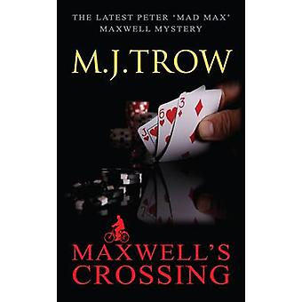 Maxwell's Crossing by M. J. Trow - 9780749013110 Book