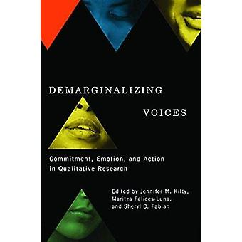 Demarginalizing Voices - Commitment - Emotion - and Action in Qualitat