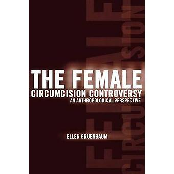 The Female Circumcision Controversy - An Anthropological Perspective b