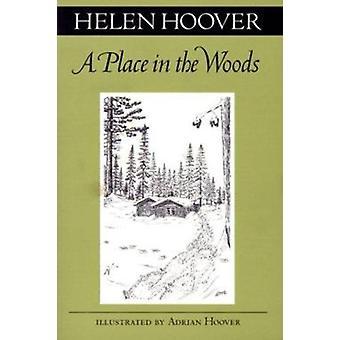 Ein Platz in den Wäldern von Helen Hoover - Adrian Hoover - 9780816631292