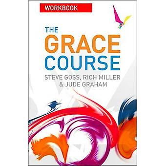 The Grace Course - Workbook - Participant's Guide Book