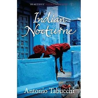 Indian Nocturne by Antonio Tabucchi - Tim Parks - 9780857869432 Book