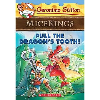 Pull the Dragon's Tooth! by Geronimo Stilton - 9781338032888 Book