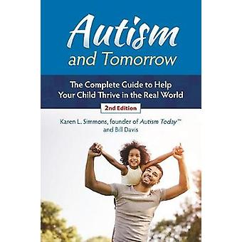 Autism and Tomorrow - The Complete Guide to Helping Your Child Thrive