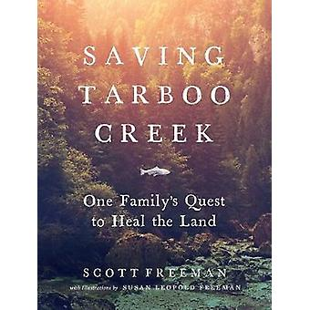 Saving Tarboo Creek - One Family's Quest to Heal the Land by Scott Fre