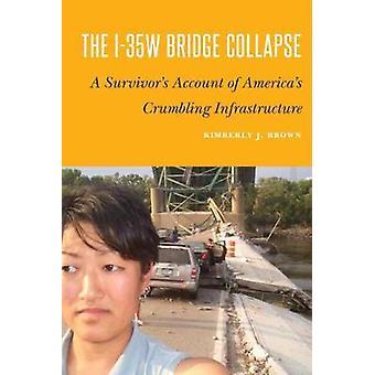 I-35w Brücke Zusammenbruch - ein Überlebender Konto von Amerikas bröckelt In