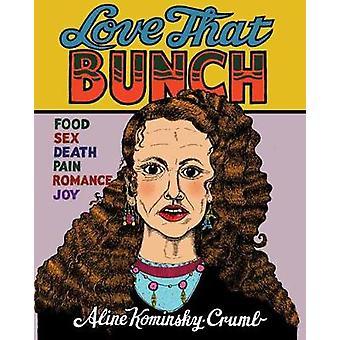 Love That Bunch by Aline Kominsky-Crumb - 9781770463059 Book
