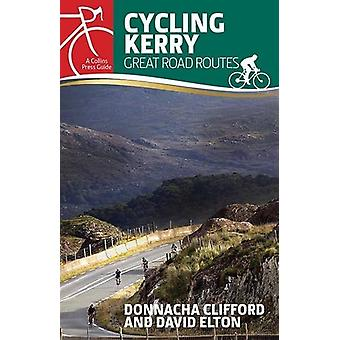 Cycling Kerry - Great Road Routes by Turlough O'Brien - Donnacha Cliff