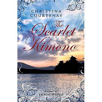 The Scarlet Kimono by Christina Courtenay - 9781906931292 Book