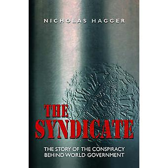 The Syndicate - The Story of the Conspiracy Behind World Government by