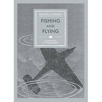 Fishing and Flying by Terence Horley - 9781910787137 Book