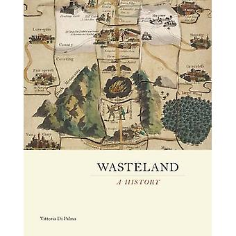 Wasteland - A History by Vittoria Di Palma - 9780300197792 Book