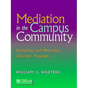 Mediation in the Campus Community - Designing and Managing Effective P