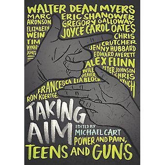 Tendo como objectivo - poder e dor - Teens e armas por Michael Cart - Marc Ar