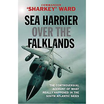 Sea Harrier Over the Falklands - A Maverick at War by Sharkey Ward - 9