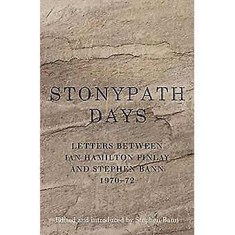 Stonypath Days - Letters Between Ian Hamilton Finlay and Stephen Bann