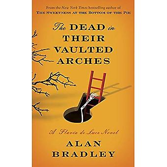 The Dead in Their Vaulted Arches (Flavia de Luce Mysteries)
