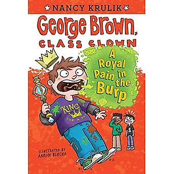 A Royal Pain in the Burp (George Brown, Class Clown)