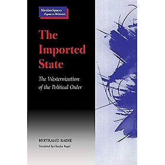 The Imported State: The Westernization of Political Order